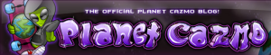 Planet Cazmo Official Blog